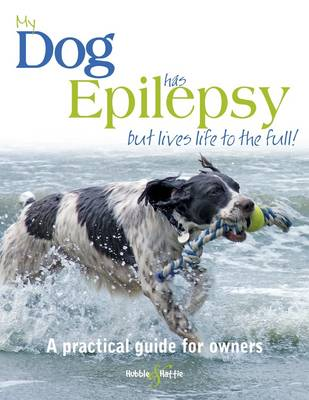 My Dog Has Epilepsy - but Lives Life to the Full (Paperback)