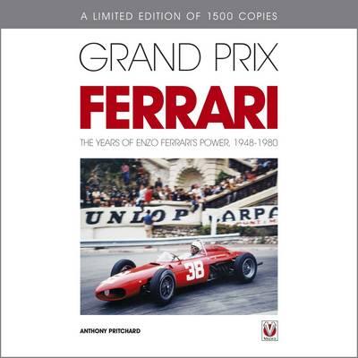 Grand Prix Ferrari: The Years of Enzo Ferrari's Power, 1948-1980 (Hardback)