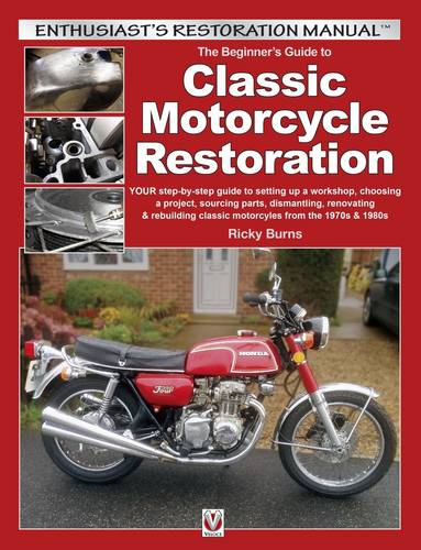Beginners Guide to Classic Motorcycle Restoration (Paperback)