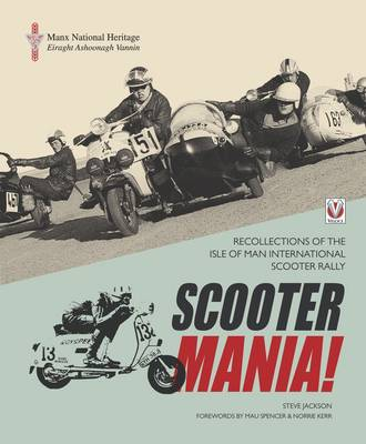 SCOOTER MANIA!: Recollections of the Isle of Man International Scooter Rally (Paperback)