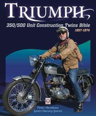 Triumph 350/500 Unit Construction Twins Bible: 1957-1974 - Bible (Paperback)