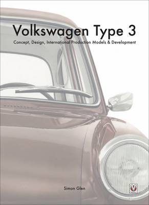 The Volkswagen Type 3: Concept, Design, International Production Models & Development (Hardback)