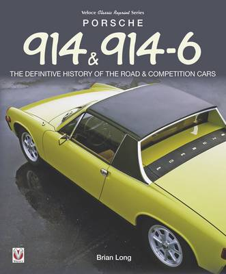 Porsche 914 & 914-6: The Definitive History of the Road & Competition Cars (Paperback)