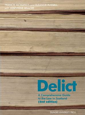 Delict: A Comprehensive Guide to the Law in Scotland (Paperback)