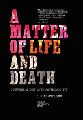 A Matter of Life and Death: Conversations with Pathologists (Paperback)