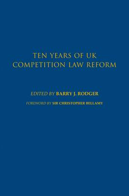 Ten Years of UK Competition Law Reform (Hardback)