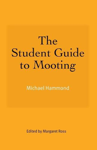 The Student Guide to Mooting (Paperback)