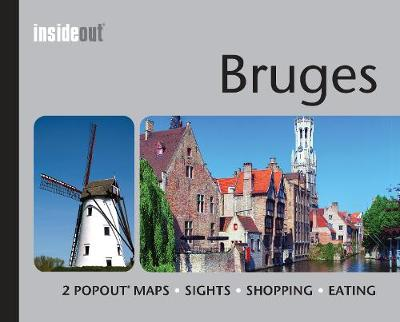 Bruges Inside Out Travel Guide: Pocket travel guide for Bruges including 2 pop-up maps - InsideOut (Hardback)