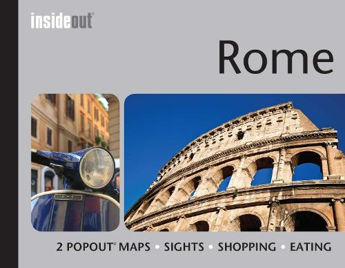 InsideOut: Rome Travel Guide: Handy, pocket size guide to Rome with 2 pop-out maps - InsideOut (Hardback)