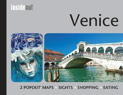 InsideOut: Venice Travel Guide: Pocket size travel guide for Venice with 2 PopOut maps - InsideOut (Hardback)