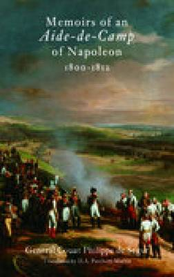 Memoirs of an Aide De Camp of Napoleon, 1800-1812 (Paperback)