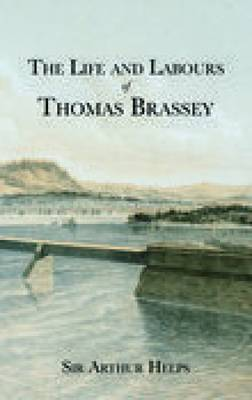 Life and Labours of Thomas Brassey (Paperback)
