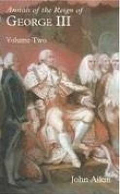 Annals of the Reign of George III: Volume Two (Paperback)