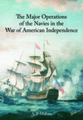 Major Operations of the Navies in the Wars of American Independence (Paperback)
