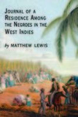 Journal of a Residence Among the Negroes of the West Indies (Paperback)