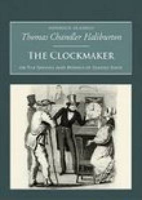 The Clockmaker: The Sayings and Doings of Samuel Slick: Nonsuch Classics (Paperback)