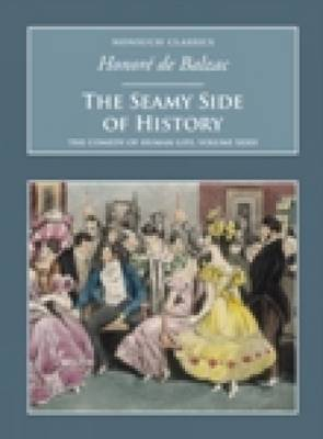 The Seamy Side of History: The Comedy of Human Life Volume XXXII: Nonsuch Classics (Paperback)