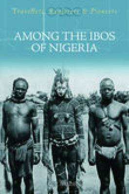 Among the Ibos of Nigeria (Paperback)