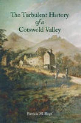 Turbulent History of a Cotswolds Valley (Paperback)