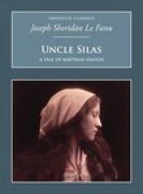 Uncle Silas: A Tale of Bartram-Haugh: Nonsuch Classics (Paperback)