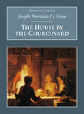 The House by the Churchyard: Nonsuch Classics (Paperback)