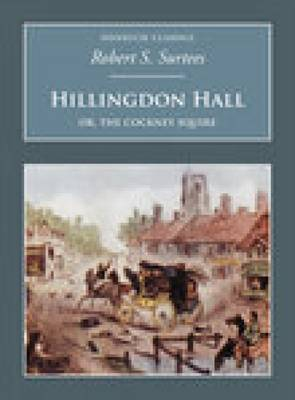 Hillingdon Hall: Or, The Cockney Squire: Nonsuch Classics (Paperback)