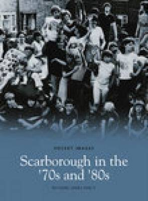 Scarborough In The 70s & 80s (Paperback)