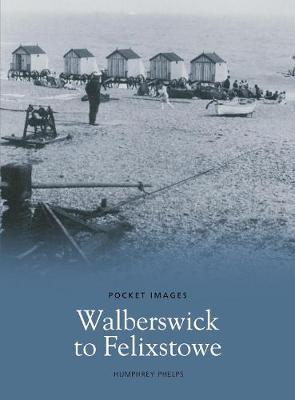 Walberswick to Felixstowe (Paperback)
