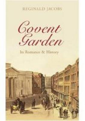 Covent Garden: Its Romances and History (Paperback)