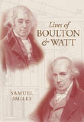 Lives of Boulton and Watt (Paperback)