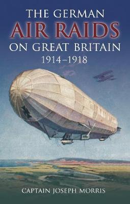 German Air Raids on Great Britain 1914-1918 (Paperback)