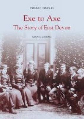 Exe to Axe: The Story of East Devon (Paperback)