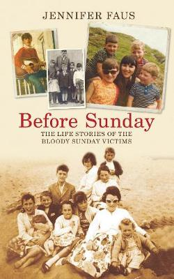 Before Sunday: The Life Stories of the Bloody Sunday Victims (Paperback)