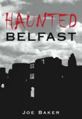 Haunted Belfast (Paperback)