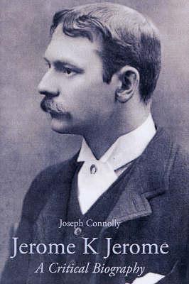 Jerome K. Jerome: A Critical Biography (Paperback)