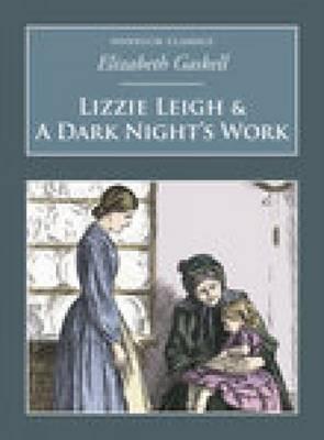 Lizzie Leigh & A Dark Night's Work: Nonsuch Classics (Paperback)