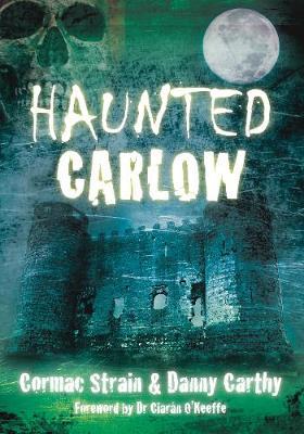 Haunted Carlow (Paperback)