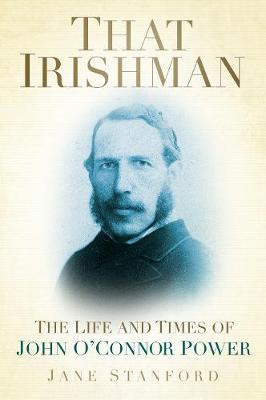 That Irishman: The Life and Times of John O'Connor Power (Paperback)