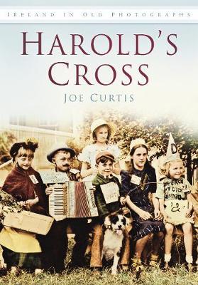Harold's Cross: In Old Photographs (Paperback)