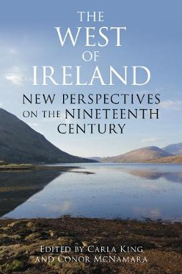 The West of Ireland: New Perspectives on the Nineteenth Century (Paperback)