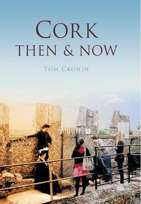 Cork Then & Now (Hardback)