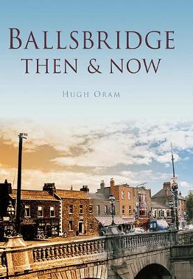 Ballsbridge Then & Now (Hardback)