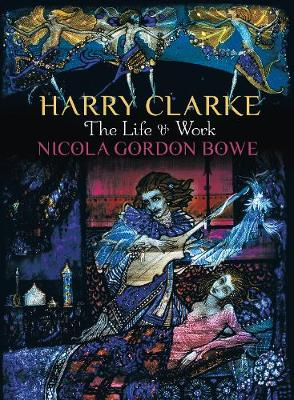 Harry Clarke: The Life and Work (Paperback)