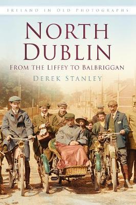 North Dublin In Old Photographs (Paperback)