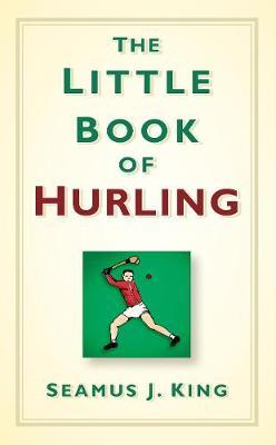 The Little Book of Hurling (Hardback)
