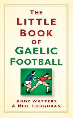 The Little Book of Gaelic Football (Hardback)