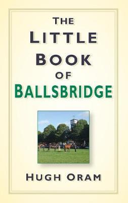 The Little Book of Ballsbridge (Hardback)