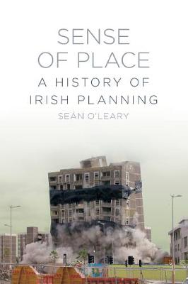 Sense of Place: A History of Irish Planning (Paperback)