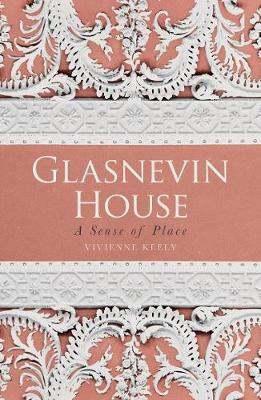 Glasnevin House: A Sense of Place (Paperback)