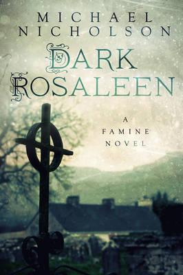 Dark Rosaleen: A Famine Novel (Paperback)